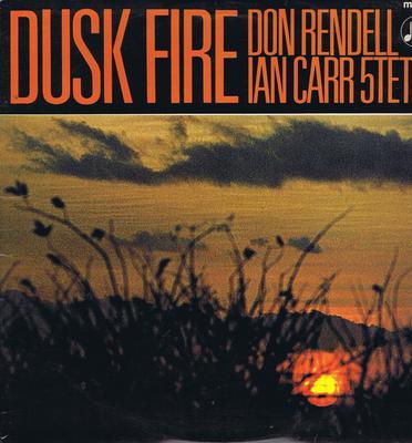 Don Rendell / Ian Carr Quintet - Dusk Fire / 1966 British original - Columbia SX 6064