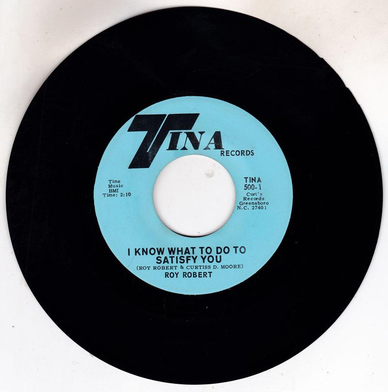 Roy Robert - I Know What To Do To Satisfy You / same: Instrumental - Tina 500