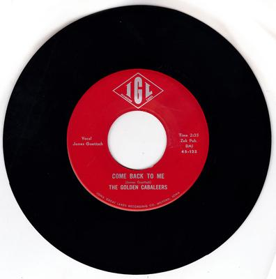 The Golden Cabaleers - Come Back To Me / All Alone - IGL 45-123