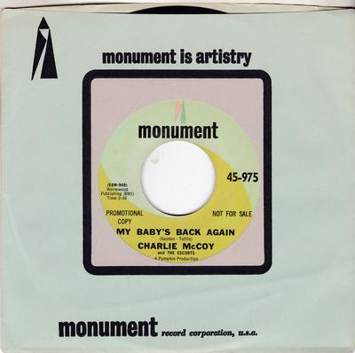 Charlie McCoy and the Escorts - My Baby's Coming Back Again / Stubborn Kind Of Fellow - Monumet 45-975 D J