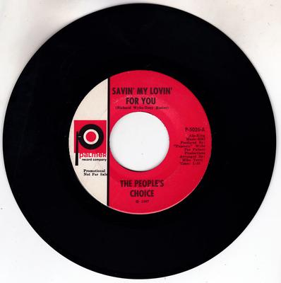 People's Choice - Savin' My Love For You / Easy To Be True - Palmer P-5020 DJ