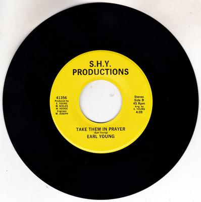 Earl Young - Take Them In Prayer / Let Him Be Your Everything - S.H.Y. Productions 41356