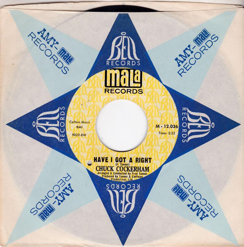 Chuck Cockerham - Have I Got A Right / Hey There - Mala 12,036