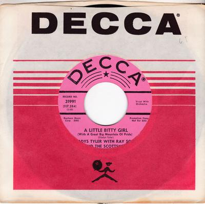 Gladys Tyler with Ray Scott and the Scottsmen - A Little Bitty Girl (With A Great Big Mountain Of Pride) / OnlyThe One You Love - Decca 31991 DJ