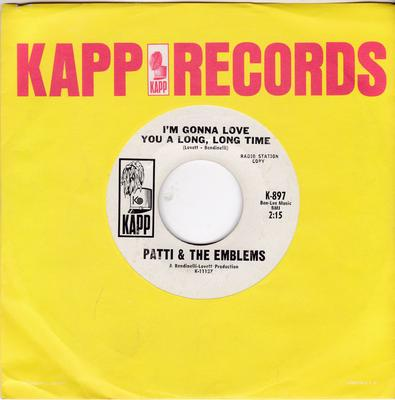 Patti & The Emblems - I'm Gonna Love You A Long, Long Time / My Heart's So Full Of You - Kapp K-987