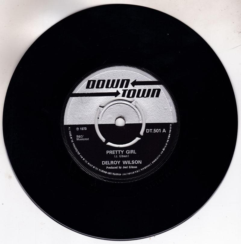 Delroy Wilson / Joe Gibbs and The Professionals - Pretty Girl , Face Girl - Down Town DT 501