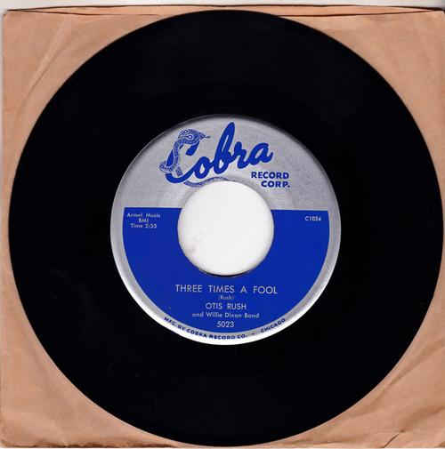 Otis Rush - Three Times A Fool / She's A Good-Un - Cobra 5023