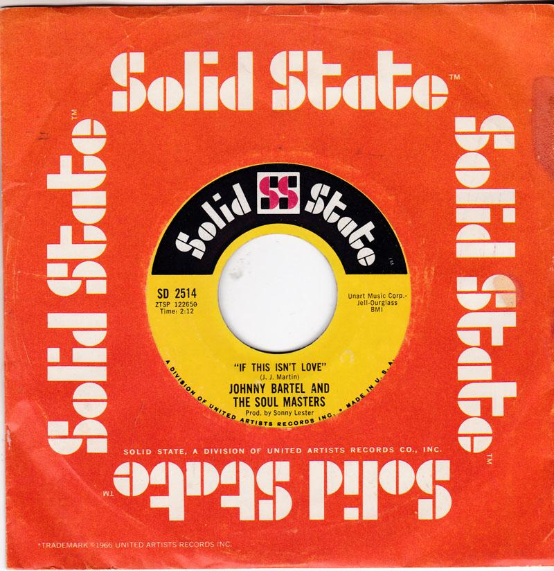 Johnny Bartell and the Soul Masters - If This Isn't Love / I Waited Too Long - Solid State SD 2514