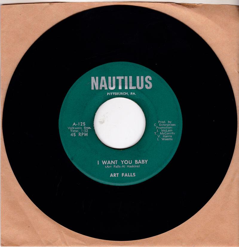 Art Falls - I Want You Baby / I'll Be There - Nautilus 125