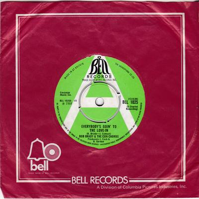 Bob  Brady & The Concords - Everybody's Goin' To The Love-In / It' Beeb A Long Time Between Kisses - Bell BL 1025 DJ