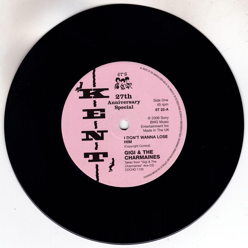 Gigi and the Charmaines / Mysteries - I Don't Want To Lose Him / Too Late Now - Kent 6T 22