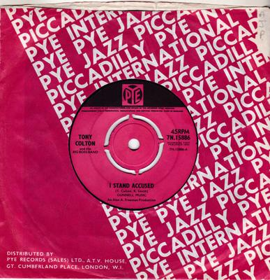 Tony Colton and the Big Boss Band - I Stand Accused / Further On Down The track - Pye 7N.15886