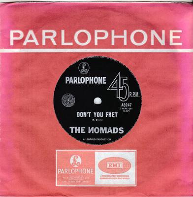 Nomads - Don't You Fret / Good Times - Parlophone A847 DJ