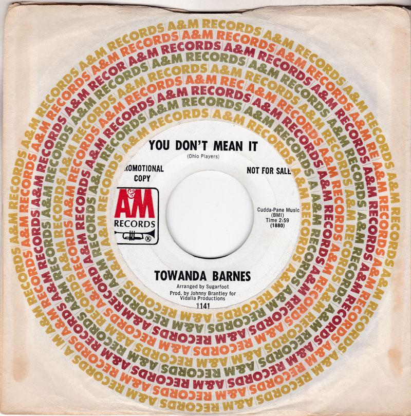 Towanda Barnes - You Don't Mean It / ( You Better ) Someone To Love - A&M 1141 DJ
