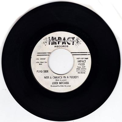 Jock Mitchell - Not A Chance In a Million / I Gotta Know Know - Impact 1023 DJ
