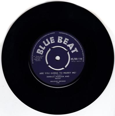 Derrick Morgan and Patsy - Are You Going To Marry Me?  / Troubles- Blue Beat 45/BB 110