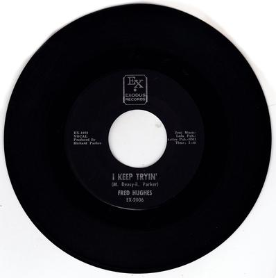 Fred Hughes - I Keep Trying / We've Got Love - Exodus EX 2006 ARP stamped