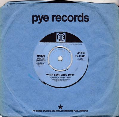 Margo and the Marvettes - When Love Slips Away / I'll Be Home - Pye 7N 17423