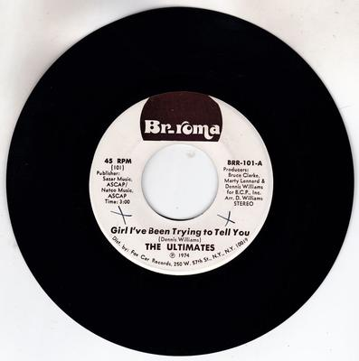 Ultimates - Girl I've Been Trying To Tell You / I Just Can't Stand It - Br-Roma BRR 101