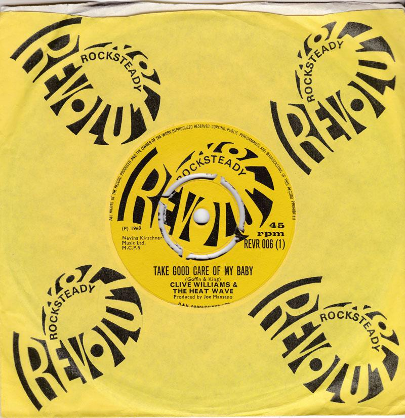 Clive Williams & The Heat Wave - Take Good Care Of My Baby / In Loving Memory - Revolution Rocksteady REVR 006