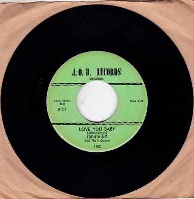 Eddie King and The Three Queens - Love You Baby / Shakin' Inside - J.O.B. 1122