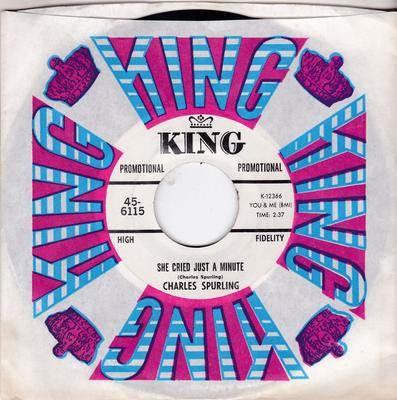 Charles Spurling - She Cried Just a Minute / Don 't Let Him Hurt You Baby - King 6115 DJ
