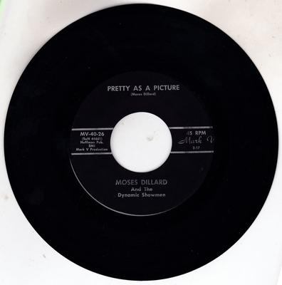 Moses Dillard and The Dynamic Showmen - Pretty As A Picture / Go 'Way Baby - Mark V MV-40-26