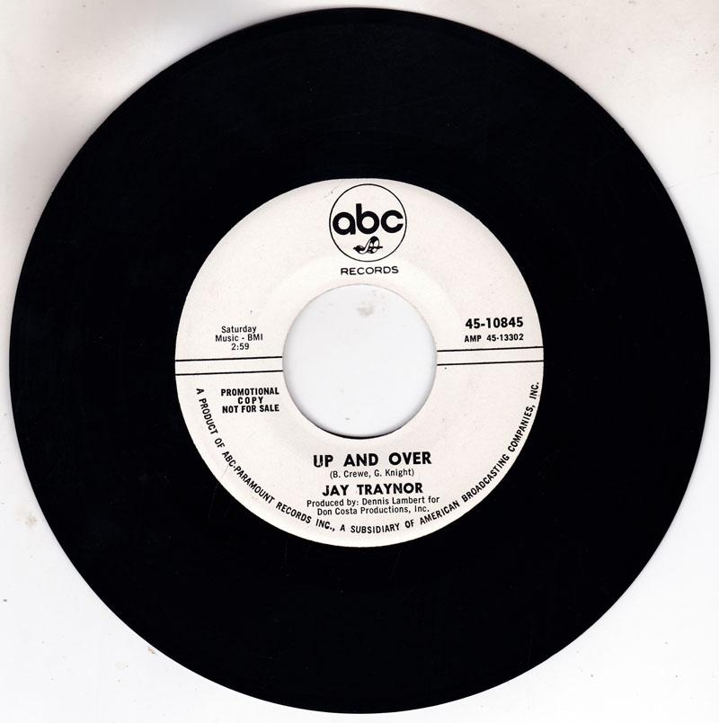 Jay Traynor - Up And Over / Don't Let The End Begin - ABC 45-10845 DJ