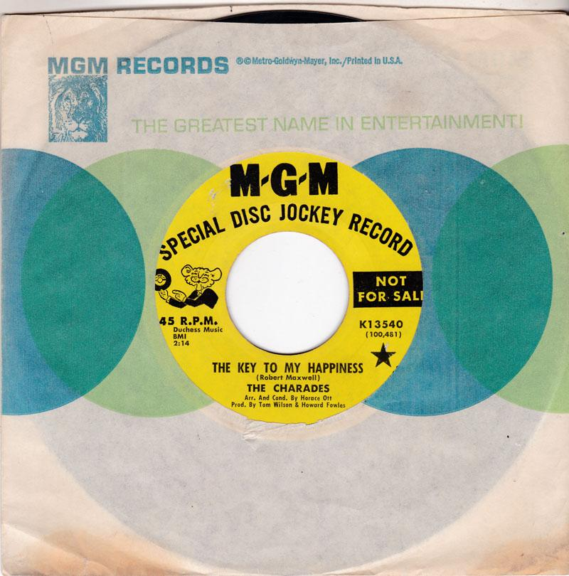 Charades - The Key To My Happiness / Weeping Cup - MGM 13540 DJ