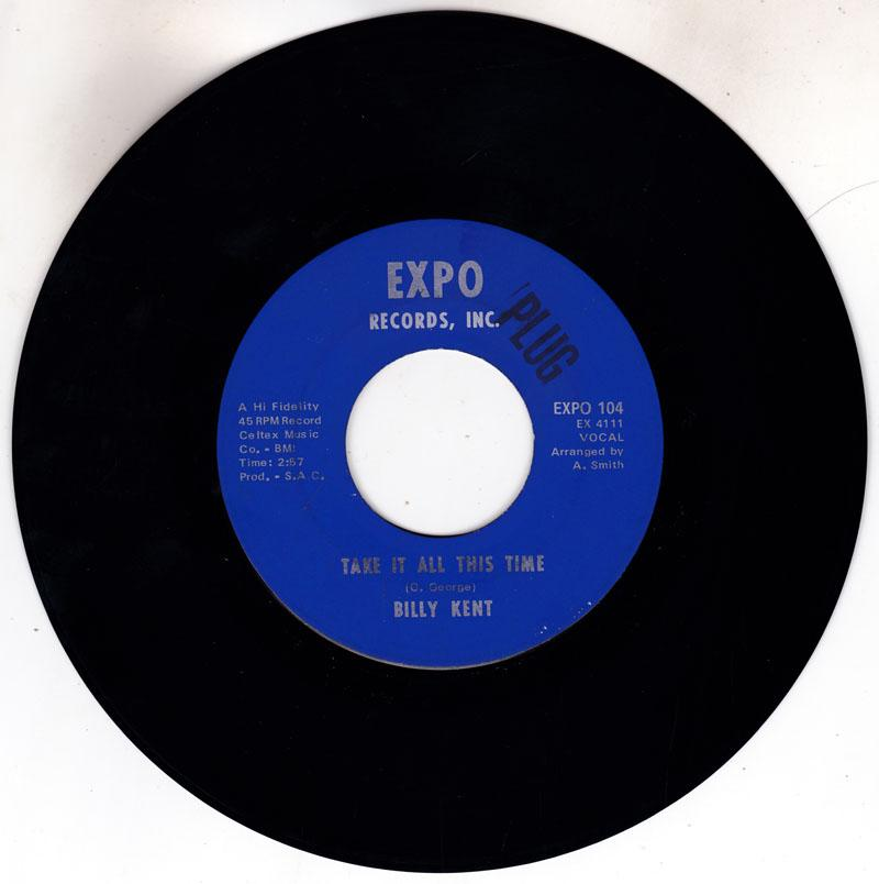 Billy Kent - Take It all This Time / Love Me Forever - Expo Records Inc. 104