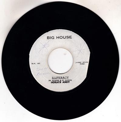 Horace Andy / Underground Vegetables   - Illiteracy / Illiteracy  version - Big House B.H. 001