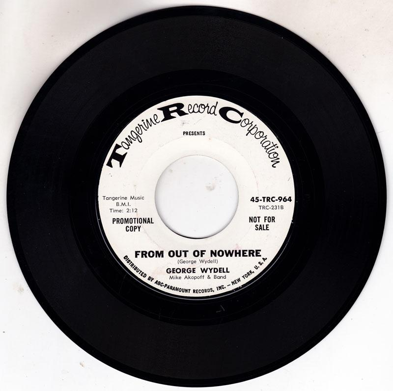 George Wydell - From Out Of Nowhere / I'm Gonna Cut You Loose - Tangerine Records Corporation 45-TRC-964 DJ