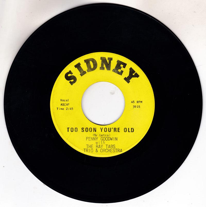 Penny Goodwin with Ray Tabs Trio & Orchestra - Too Soon You're Old / Today Is The First Day - Sidney 3915