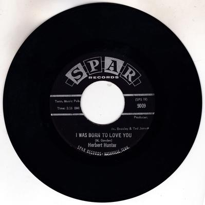 Herbert Hunter - I Was Born To Love You / Push Away From The Table - Spar 9009