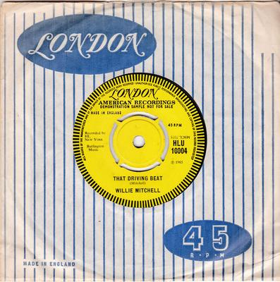 Willie Mitchell - That Driving Beat / Everything Is Gonna Be Alright - London HLU 10004 DJ