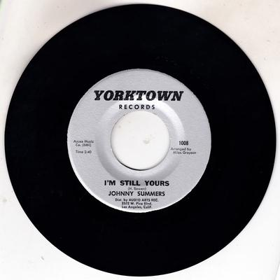 Johnny Summers - I'm Still Yours / Prove It To Me  - Yorktown 1008