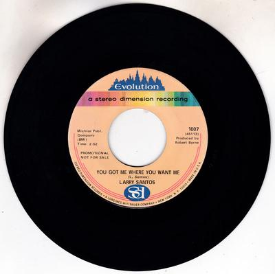 Larry Santos - You Got Me Where You Want Me Now / Tomorrow Without Love - Evolution 1007 DJ