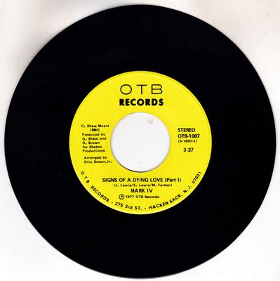 Mark IV - Signs Of A Dying Love / Signs Of A Dying Love part 2 - O T B Records OTB 1007