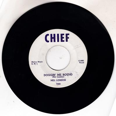 Mel London - Doggin' Me Round / The Man From The Island - Chief 7000