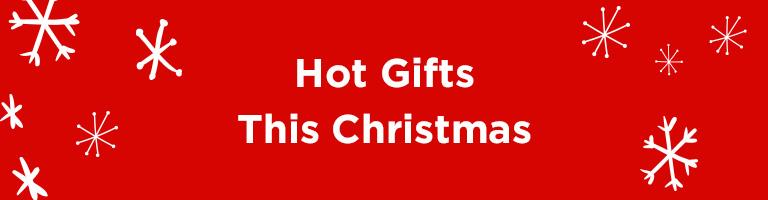 Hot gifts this Christmas