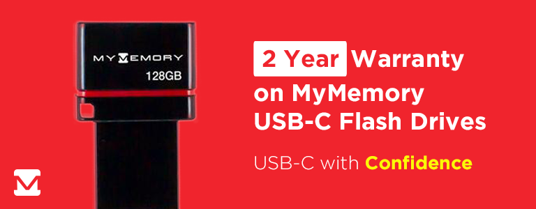 2 Year Warranty on MyMemory USB-C Flash Drives! USB with Confidence