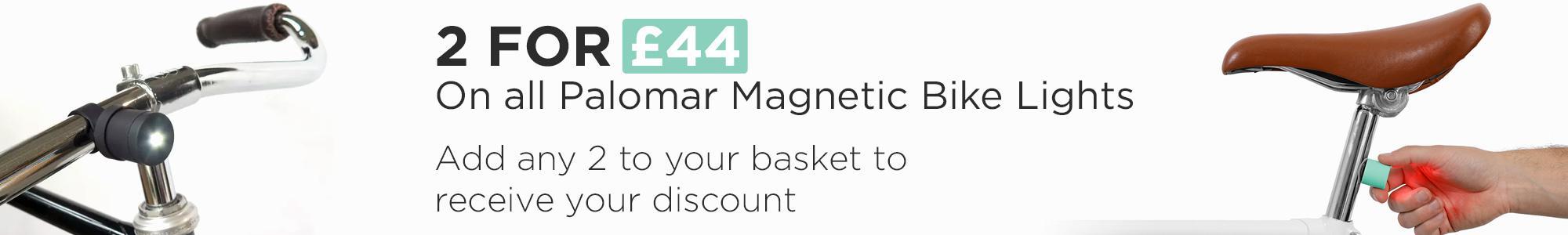 2 for £44 on all Palomar Lucetta Magnetic Unisex Bike Lights