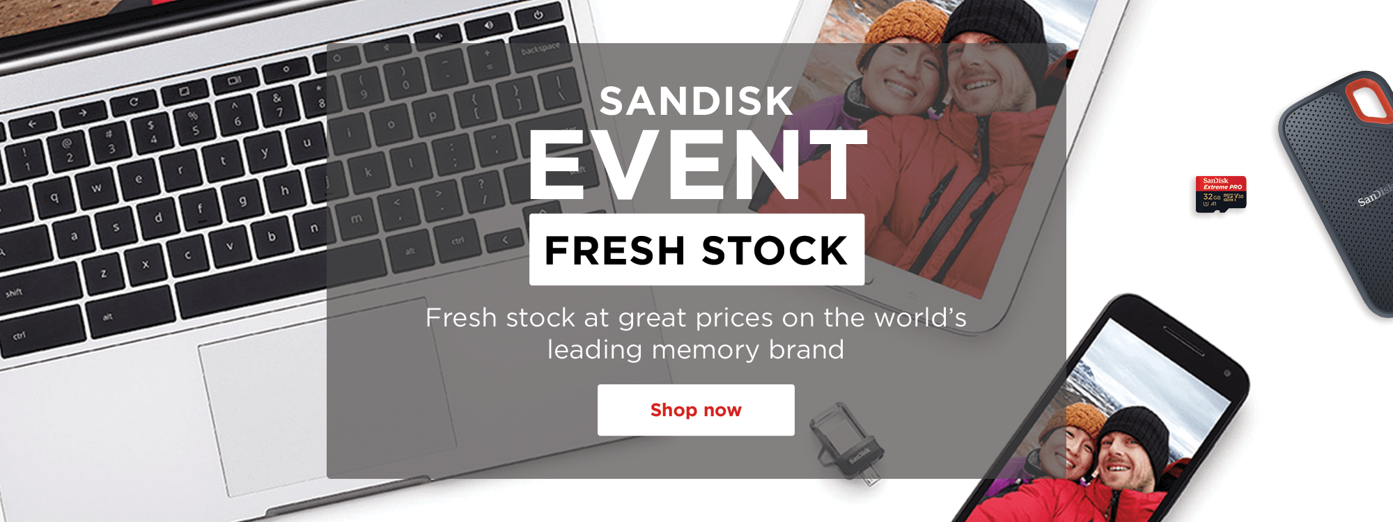 SanDisk Event! Fresh stock at great prices on the world's leading memory brand
