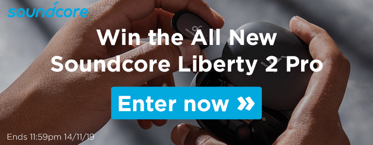 Win the all new Soundcore Liberty 2 Pro Earphones