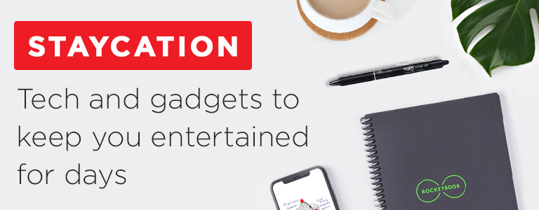Tech and gadgets to keep you entertained for days. Shop Staycation