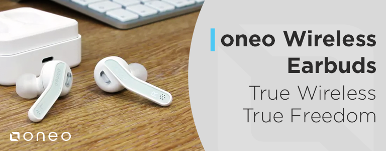 oneo Wireless Earbuds. True Wireless, True Freedom